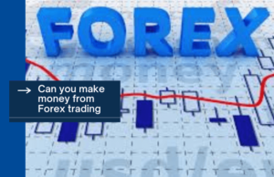 Can you make money from forex trading?